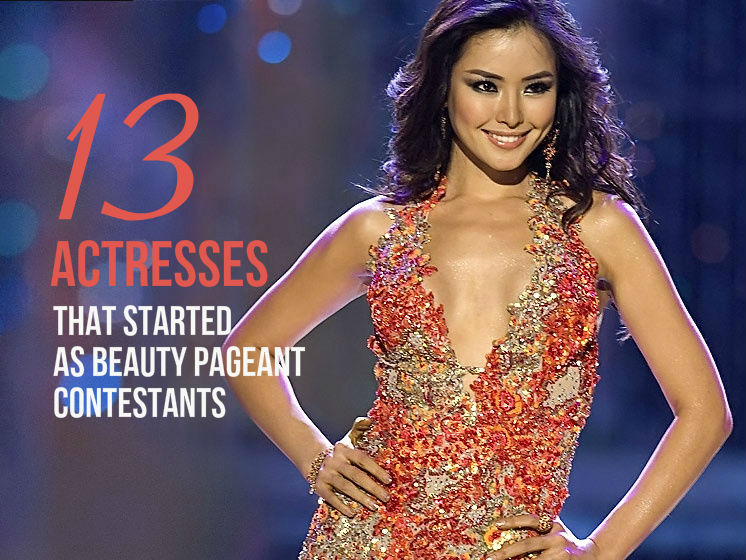 Then and Now: 13 Actresses That Started As Beauty Pageant Contestants