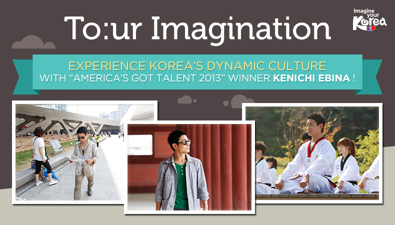 "[To:ur Imagination] Experience Korea's Dynamic Culture with ""America's Got Talent"" Winner Kenichi Ebina"
