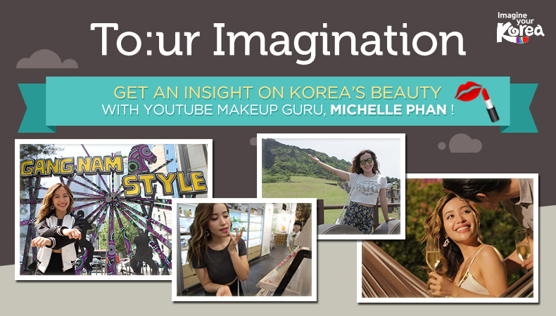 [To:ur Imagination] Delve Into the Beauty Secrets of Korea with YouTube Makeup Star Michelle Phan
