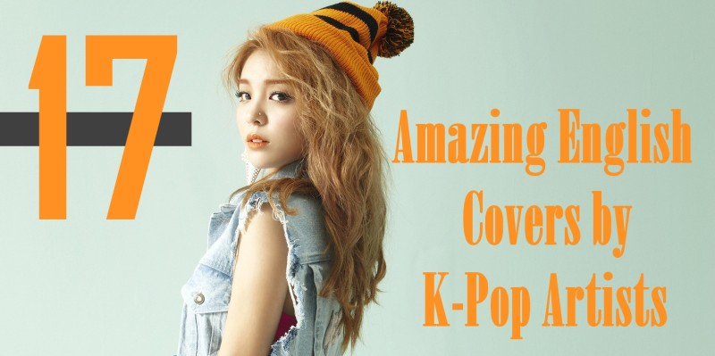 17 Amazing English Covers by K-Pop Artists