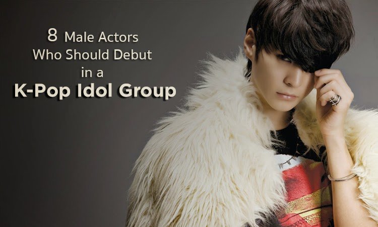 Soompi 8 male actors who should debut in a K-pop idol group