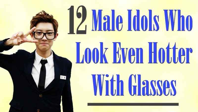 12 Male Idols Who Look Even Hotter With Glasses