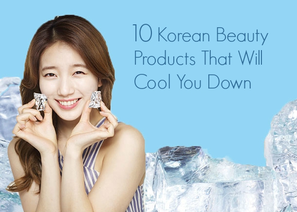 10 Korean Beauty Products That Will Cool You Down