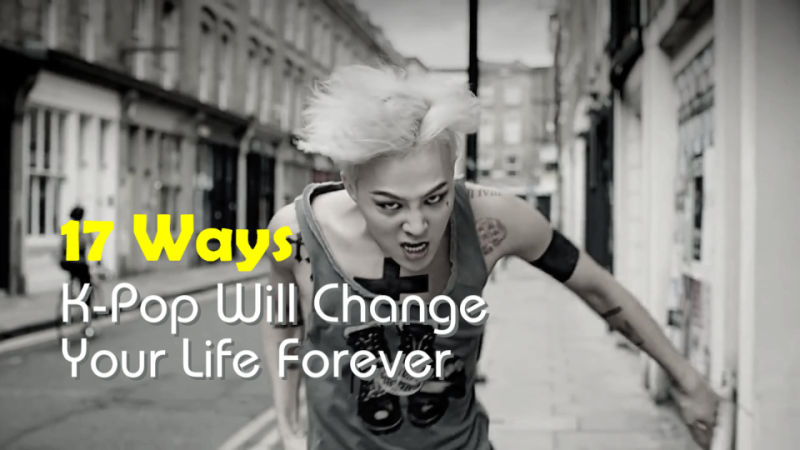 17 Ways K-Pop Will Change Your Life Forever