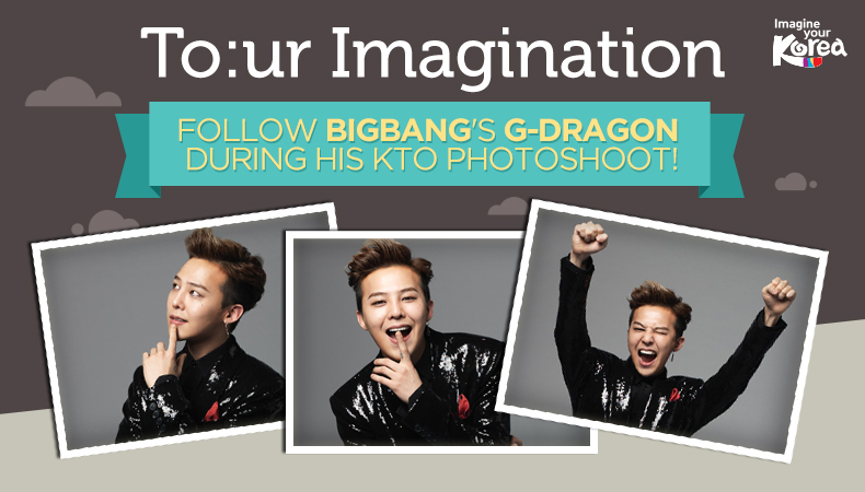 [To:ur Imagination] BIGBANG's G-Dragon Gets Playful in His KTO Photoshoot