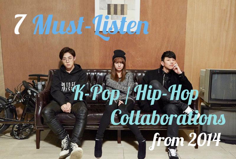 7 Must-Listen K-Pop/Hip-Hop Collaborations from 2014