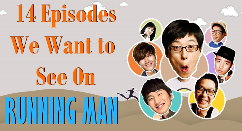 14 Episodes We Want to See On Running Man