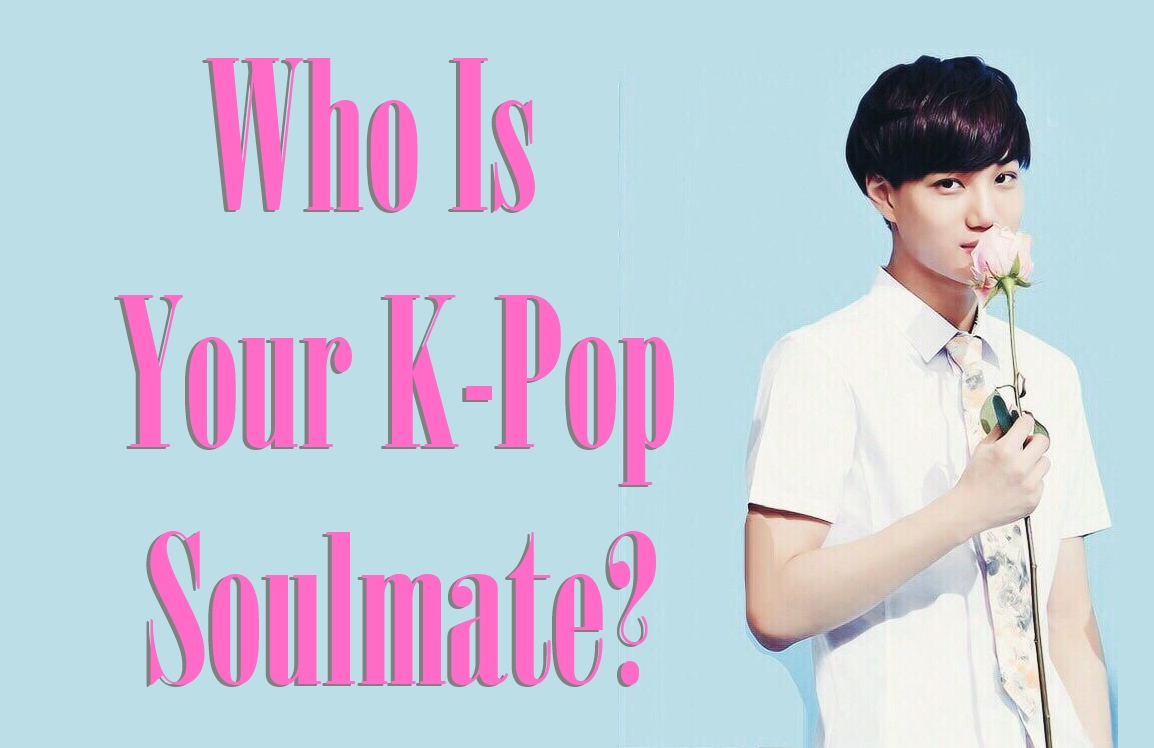 QUIZ: Who Is Your K-Pop Soulmate?